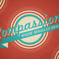 Compassion: Where Miracles Begin