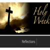 Holy Week Reflections